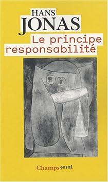 Le principe responsabilité : Une éthique pour la civilisation technologique par Jonas
