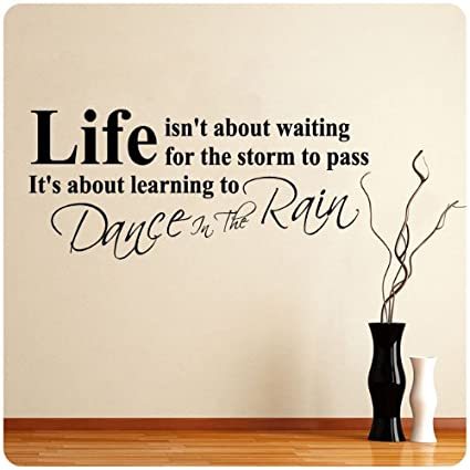 Dance In The Rain Wall Sticker Life Art Decal Quote Large Nice