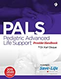 Pediatric Advanced Life Support (PALS) Certification Course Kit - Including Practice tests - review of BLS and detailed instruction of PALS algorithms