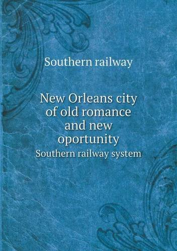 old romance and new oportunity Southern railway system (Southern Railway System)