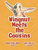 Wingnut Meets the Cousins, Winona Frady Armer, 1483633322