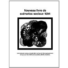 Nouveau Livre de Scenarios Sociaux 1994: Les Scenarios Sociaux Compris Dans Ce Livre Ont Ete Soigneusement Concus Pour les Enfants Et les Adultes Atteints D'Autisme