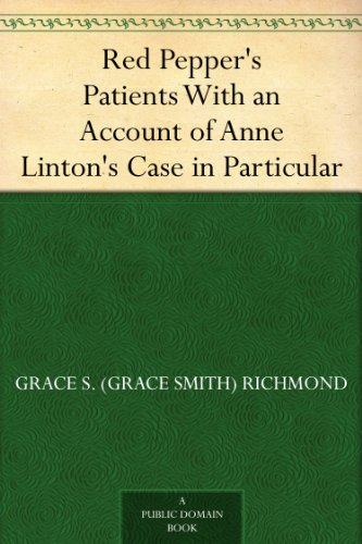Red Pepper's Patients With an Account of Anne Linton's Case in Particular