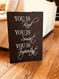 The Help movie quote You is Kind Smart Important Kathryn Stockett, Aibileen Clark wood palette sign