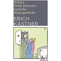 Doktor Erich Kästners Lyrische Hausapotheke: Gedichte für den Hausbedarf der Leser