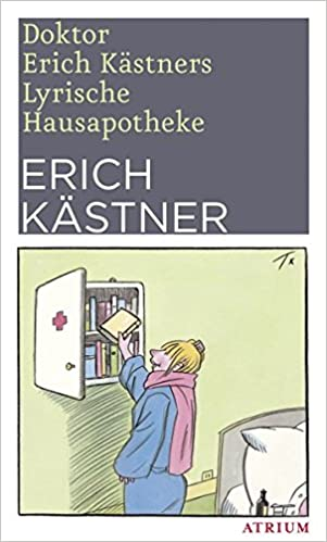 Doktor Erich Kästners Lyrische Hausapotheke Gedichte Für