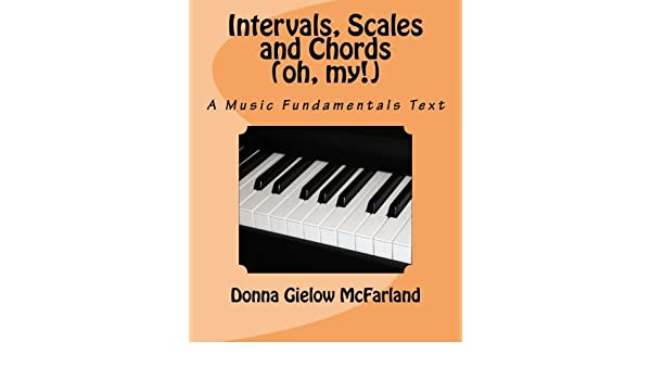 Intervals Scales And Chords Oh My A Music Fundamentals Text