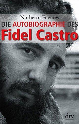 Die Autobiographie des Fidel Castro (dtv Fortsetzungsnummer 50)