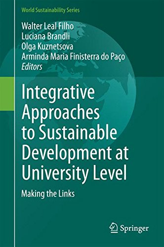 Integrative Approaches to Sustainable Development at University Level: Making the Links (World Sustainability Series)