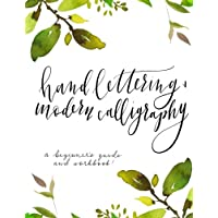 Hand Lettering and Modern Calligraphy; A Beginner's Guide and Workbook!: Hand lettering and modern calligraphy beginner's guide! Learn the art of lettering, brush lettering and calligraphy with practice pages, calligraphy alphabet, beginner's lettering techniques & blank pages in this lettering workbook. *BONUS PRINTS INSIDE!*