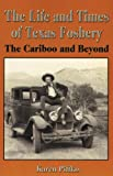 The Life and Times of Texas Fosbery, Karen Piffko, 1895811937