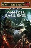 Wiege der Basilisken: Battletech-Roman (Battletech Roman / Nachfolgekriege)