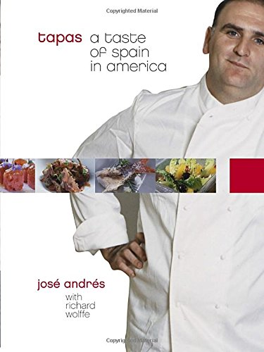 Tapas: A Taste of Spain in America by Jose Andres, Richard Wolffe