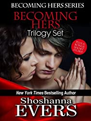 Becoming Hers Trilogy Set: Over Her Knee, Denied By Her, & In Her Care, plus a bonus short story (Becoming Hers Series Book 4)