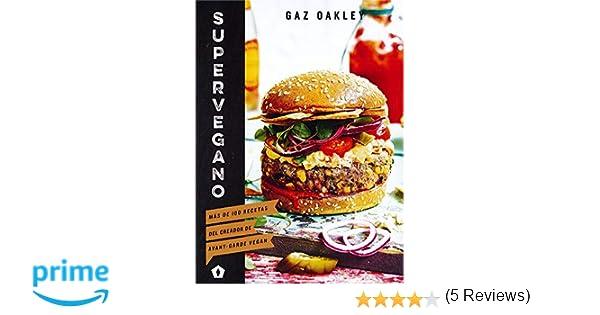 Supervegano: Más de 100 recetas del creador de Avant-Garde Vegan ...