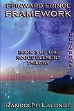 Spinward Fringe Broadcast 7: Framework (Volume 8)