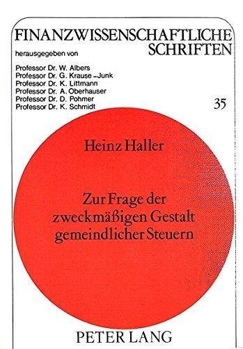 Zur Frage der zweckmässigen Gestalt gemeindlicher Steuern: Ein Diskussionsbeitrag zur Gemeindesteuerreform (Finanzwissenschaftliche Schriften) (German Edition)