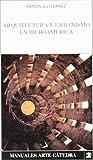 img - for Arquitectura y Urbanismo En Iberoamerica (Manuales Arte Catedra / Art Cathedra Manual) (Spanish Edition) book / textbook / text book