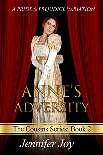 Anne's Adversity: A Pride & Prejudice Variation (The Cousins Book 2)