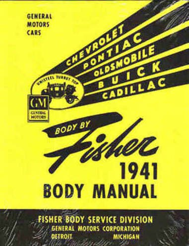 (STEP-BY-STEP, FULLY ILLUSTRATED 1941 1942 CHEVROLET, PONTIAC, BUICK, OLDSMOBILE, CADILLAC FISHER BODY FACTORY REPAIR SHOP MANUAL INCLUDES: A, B and C body types. 41 42 CHEVY OLDS)