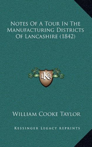 Download Notes Of A Tour In The Manufacturing Districts Of Lancashire (1842) ebook