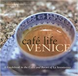 img - for Caf  Life Venice: A Guidebook to the Caf s and Bacari of Le Serenissima book / textbook / text book