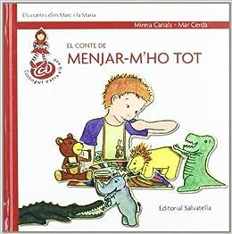 El conte de menjar-mho tot: Marc i la Maria 2 Els contes den Marc i Maria: Amazon.es: Mireia Canals Botines, Mar Cerdà Albert: Libros