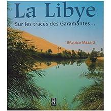 LIBYE, SUR LES TRACES DES GARAMANTHES