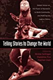 img - for Telling Stories to Change the World: Global Voices on the Power of Narrative to Build Community and Make Social Justice Claims (Teaching/Learning Social Justice) book / textbook / text book