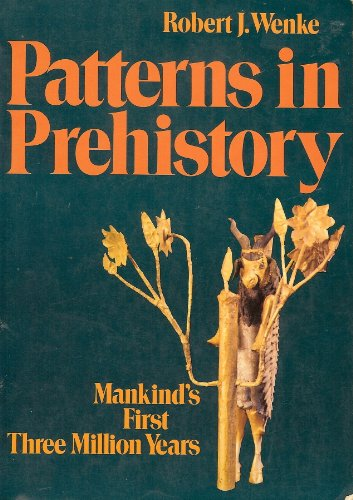 Patterns in Prehistory Mankind's First Three Million Years