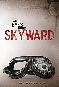 With Eyes Turned Skyward by [Stravinski, Gregory]