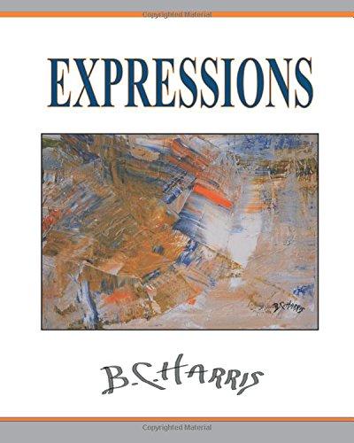 Expressions (The Art of B.C. Harris) (Volume 1) ebook