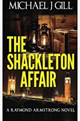 The Shackleton Affair (A Raymond Armstrong Novel) (Volume 2) Paperback