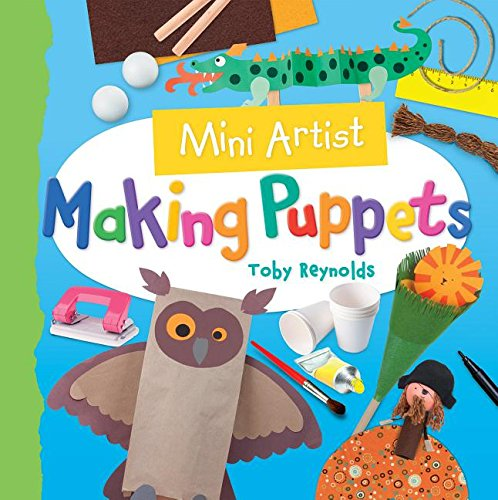 Making Puppets (Mini Artist)