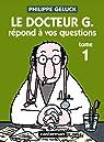 Docteur G., tome 1 : Le Docteur G. répond à vos questions par Geluck