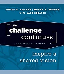 The Challenge Continues: Inspire a Shared Vision Participant Workbook