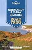 img - for Lonely Planet Normandy & D-Day Beaches Road Trips (Travel Guide) book / textbook / text book
