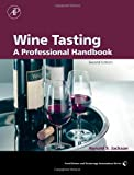 Wine Tasting, Second Edition: A Professional Handbook (Food Science and Technology)