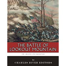 The Greatest Civil War Battles: The Battle of Lookout Mountain