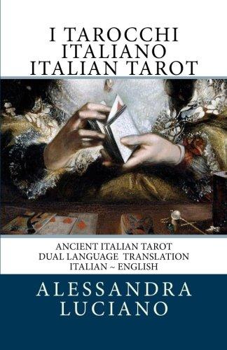 (I Tarocchi Italiano ~ Italian Tarot: Dual Language - Italian - English (Volume 1))