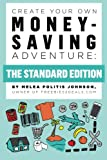 Create Your Own Money-Saving Adventure, Melea Johnson, 1495901963