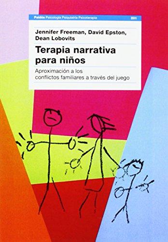 Descargar Libro Terapia Narrativa Para Niños: Aproximación A Los Conflictos Familiares A Través Del Juego Jennifer Freeman