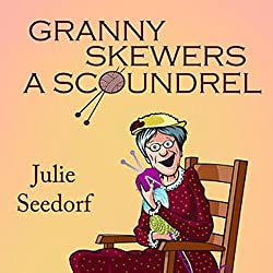 Granny Skewers a Scoundrel