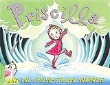 Priscilla and the Splish-Splash Surprise, Nathaniel Hobbie, 0316010464