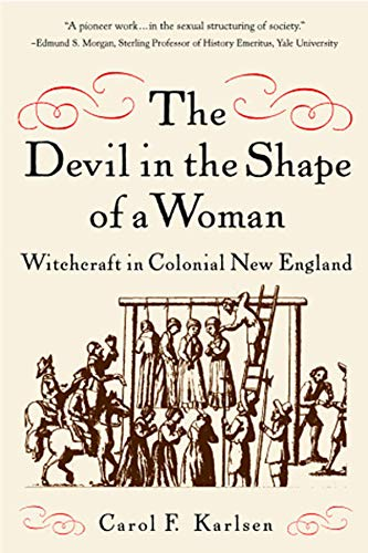The Devil in the Shape of a Woman: Witchcraft in Colonial New ()