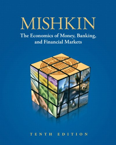 Economics Of Money  Banking  And Financial Markets  10Th Edition