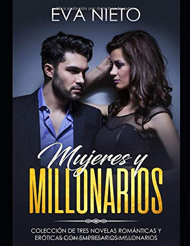 Mujeres y Millonarios: Colección de Tres Novelas Románticas y ...
