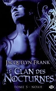 Le clan des nocturnes, tome 5 : Noah par Jacquelyn Frank