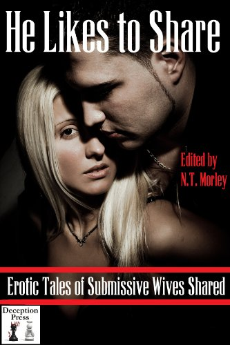 He Likes to Share: Erotic Tales of Submissive Wives Shared