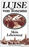 Front cover for the book Mein Lebensweg by Luise von Toscana